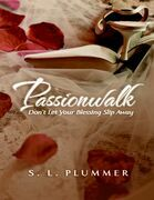 Passionwalk: Don't Let Your Blessing Slip Away