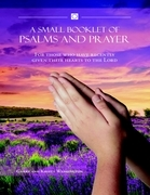 A Small Booklet of Psalms and Prayer: For Those Who Have Recently Given Their Hearts to the Lord