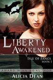 Liberty Awakened (The Isle of Fangs Series, Book 1)