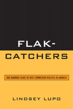 Flak-Catchers: One Hundred Years of Riot Commission Politics in America