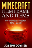Minecraft Item Frame and Items: The Ultimate Minecraft Item Tutorial