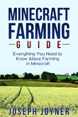 Minecraft Farming Guide: Everything You Need to Know About Farming in Minecraft