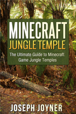 Minecraft Jungle Temple: The Ultimate Guide to Minecraft Game Jungle Temples