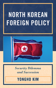 North Korean Foreign Policy: Security Dilemma and Succession