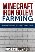 Minecraft Iron Golem Farming: How to Build and Run Iron Golem Farm