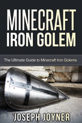 Minecraft Iron Golem: The Ultimate Guide to Minecraft Iron Golems