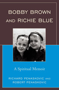 Bobby Brown and Richie Blue: A Spiritual Memoir