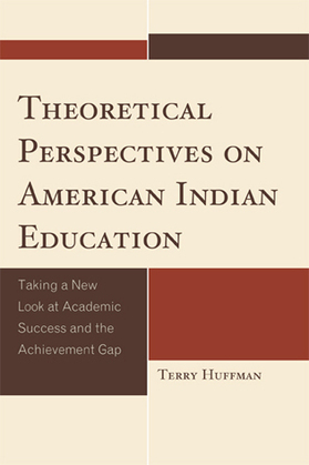 Theoretical Perspectives on American Indian Education: Taking a New Look at Academic Success and the Achievement Gap