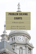 Problem Solving Courts: A Measure of Justice