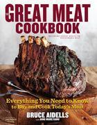 The Great Meat Cookbook: Everything You Need to Know to Buy and Cook Today's Meat