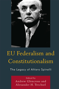 EU Federalism and Constitutionalism: The Legacy of Altiero Spinelli