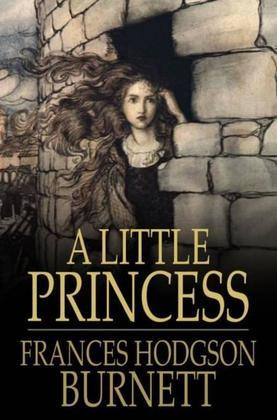 A Little Princess: Being the Whole Story of Sara Crewe Now Told for the First Time