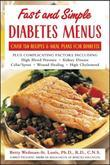 Fast and Simple Diabetes Menus: Over 125 Recipes and Meal Plans for Diabetes Plus Complicating Factors