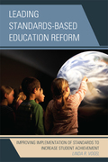 Leading Standards-Based Education Reform: Improving Implementation of Standards to Increase Student Achievement