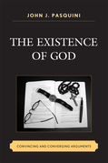 The Existence of God: Convincing and Converging Arguments