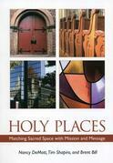 Holy Places: Matching Sacred Space with Mission and Message