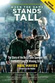 When the Game Stands Tall, Special Movie Edition: The Story of the De La Salle Spartans and Football's Longest Winning Streak