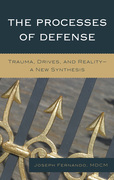 The Processes of Defense: Trauma, Drives, and Reality A New Synthesis