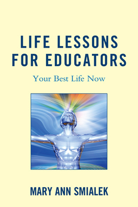 Life Lessons for Educators: Your Best Life Now