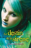 Tera Lynn Childs - Le destin de la sirène