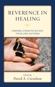 Reverence in the Healing Process: Honoring Strengths without Trivializing Suffering