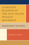 Coalition Building in the Anti-Death Penalty Movement: Privileged Morality, Race Realities