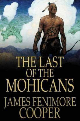 The Last of the Mohicans: A Narrative of 1757