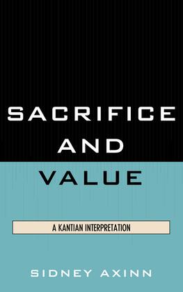 Sacrifice and Value: A Kantian Interpretation