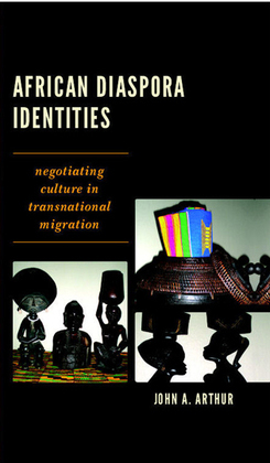 African Diaspora Identities: Negotiating Culture in Transnational Migration