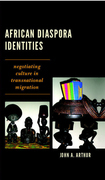 African Diaspora Identities: Negotiating Culture in Transnational Migration