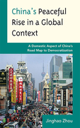 China's Peaceful Rise in a Global Context: A Domestic Aspect of China's Road Map to Democratization