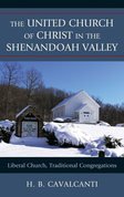 The United Church of Christ in the Shenandoah Valley: Liberal Church, Traditional Congregations