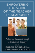 Empowering the Voice of the Teacher Researcher: Achieving Success through a Culture of Inquiry