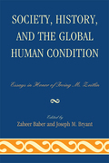 Society, History, and the Global Human Condition: Essays in Honor of Irving M. Zeitlin