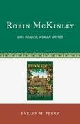 Robin McKinley: Girl Reader, Woman Writer
