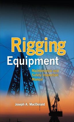 Rigging Equipment: Maintenance and Safety Inspection Manual