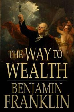 The Way to Wealth: From Poor Richard's Almanack
