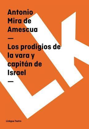 Los prodigios de la vara y capitán de Israel