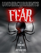 Undercurrents of Fear
