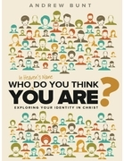 Who In Heaven's Name Do You Think You Are?: Exploring Your Identity In Christ
