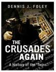 The Crusades Again, a History of the 'Twins'