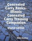 Concealed Carry Basics- Illinois Concealed Carry Training Companion Digital Edition