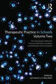 Therapeutic Practice in Schools Volume 2: The Contemporary Adolescent: The Contemporary Adolescent:A Clinical Workbook for counsellors, psychotherapis