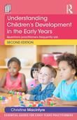 Understanding Children's Development in the Early Years 2nd edition: Questions practitioners frequently ask