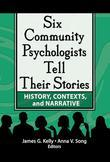 Six Community Psychologists Tell Their Stories: History, Contexts, and Narrative