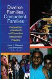 Diverse Families, Competent Families: Innovations in Research and Preventive Intervention Practice