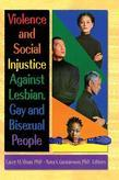 Violence and Social Injustice Against Lesbian, Gay, and Bisexual People