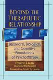 Beyond the Therapeutic Relationship: Behavioral, Biological, and Cognitive Foundations of Psychotherapy