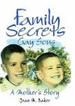 Family Secrets: Gay Sons¿A Mother¿s Story