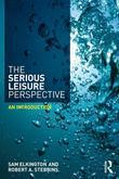 The Serious Leisure Perspective: An Introduction